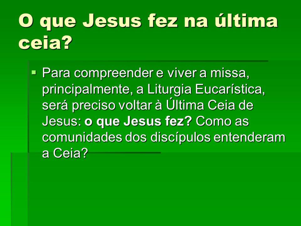O que Jesus fez na última ceia