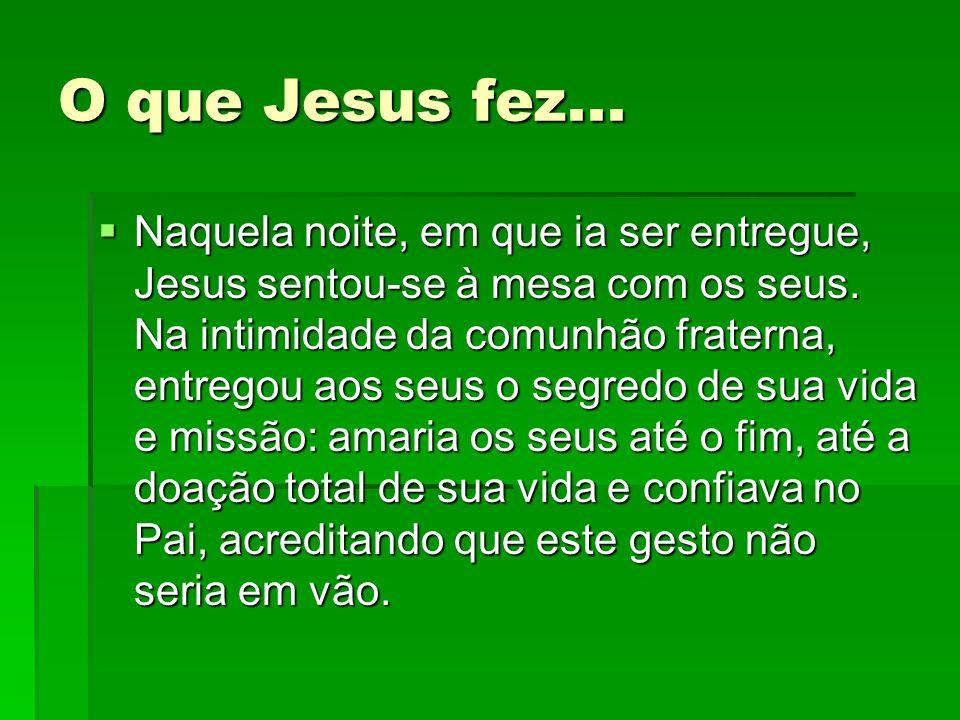 O que Jesus fez...