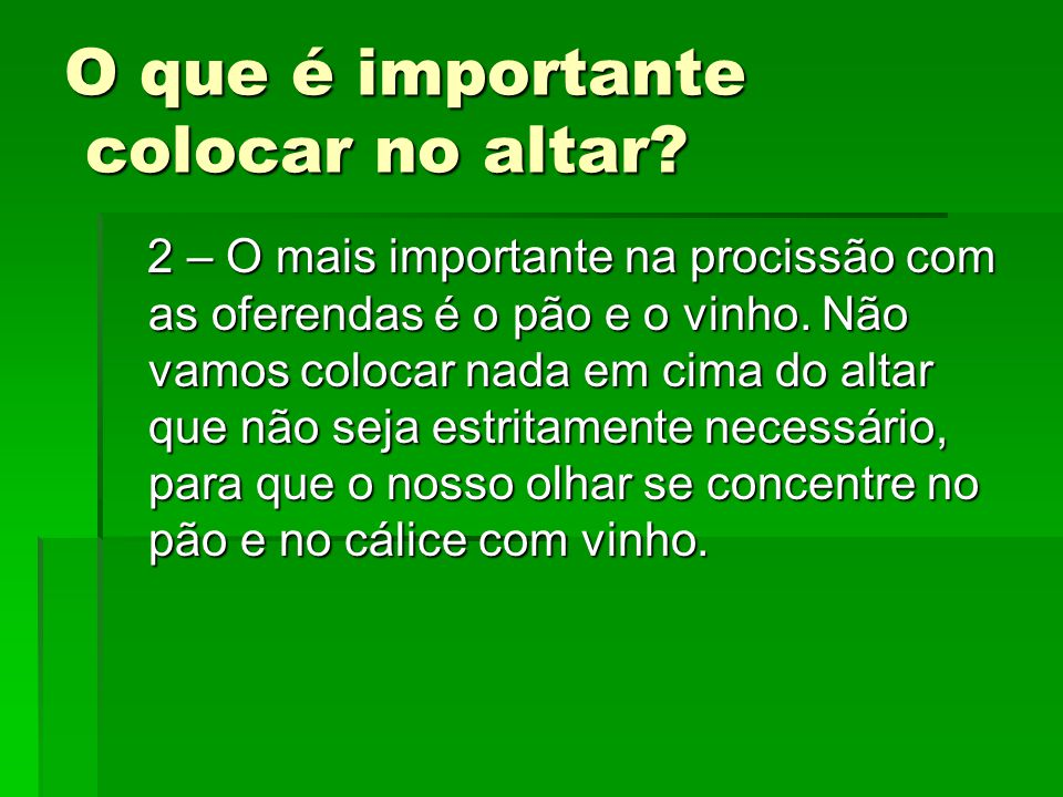 O que é importante colocar no altar