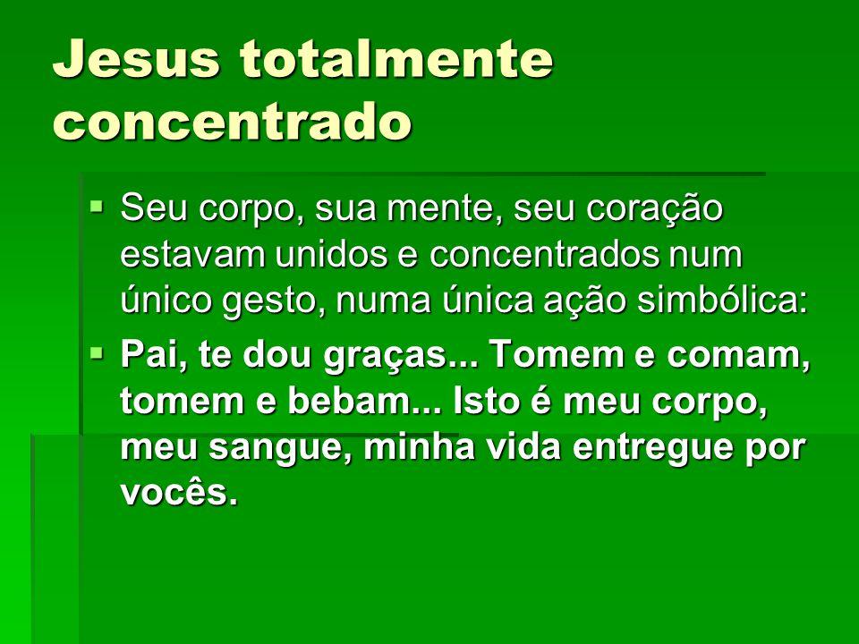 Jesus totalmente concentrado
