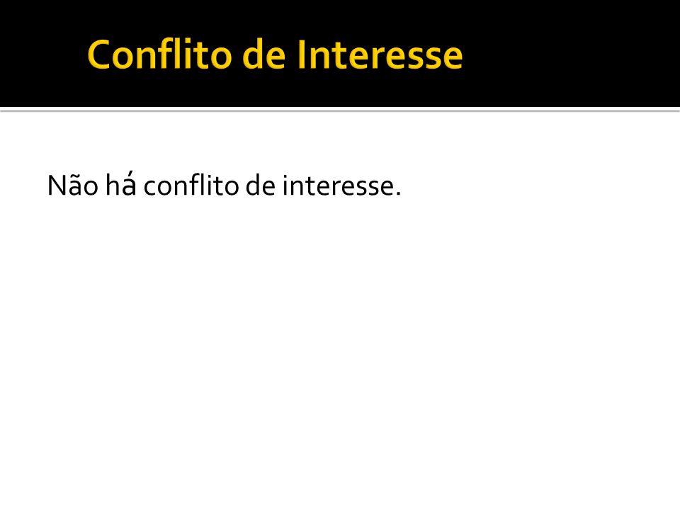 Conflito de Interesse Não há conflito de interesse.