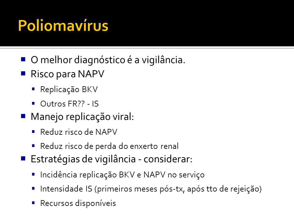 Poliomavírus O melhor diagnóstico é a vigilância. Risco para NAPV