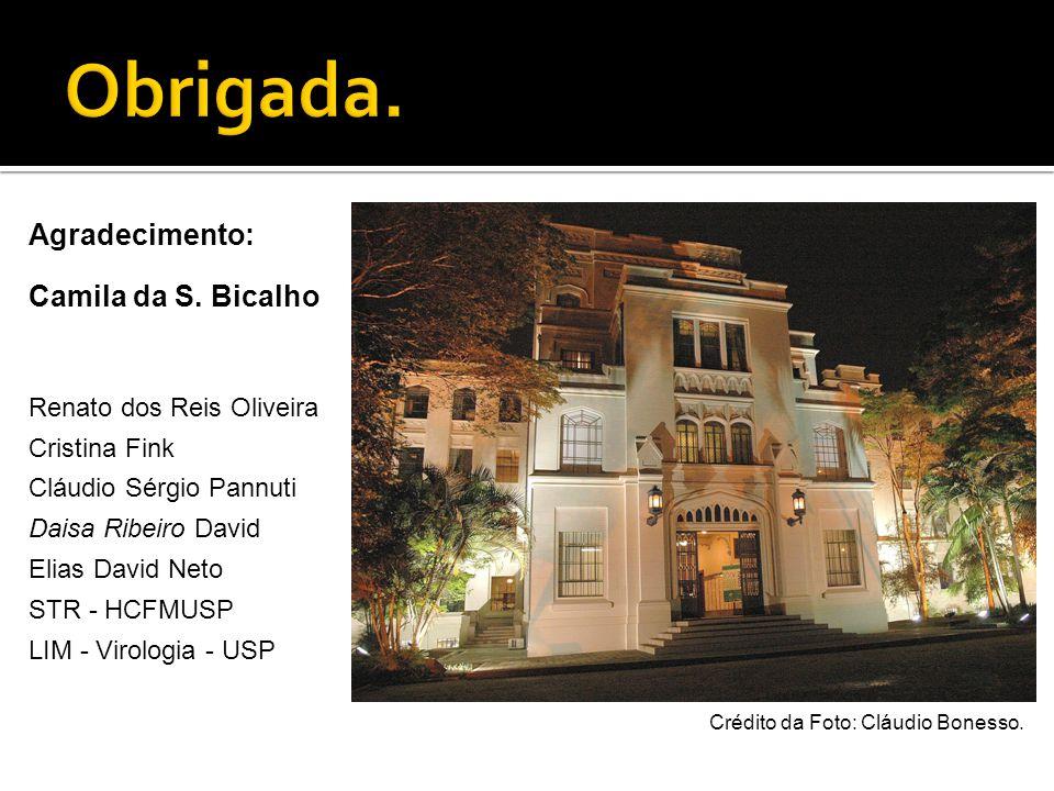 Obrigada. Agradecimento: Camila da S. Bicalho Renato dos Reis Oliveira