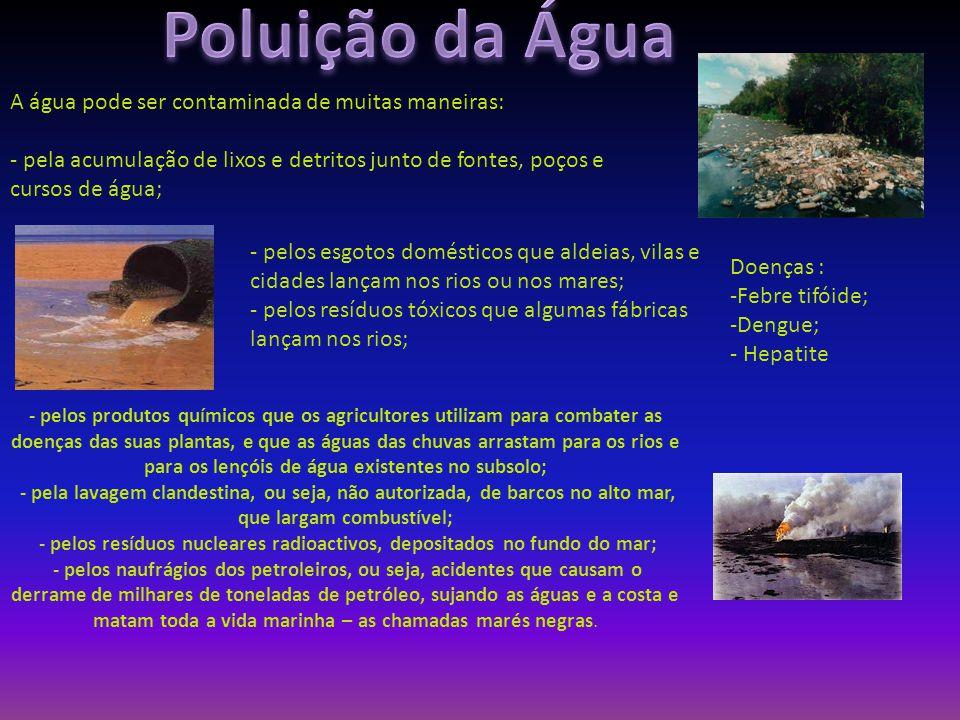 - pelos resíduos nucleares radioactivos, depositados no fundo do mar;