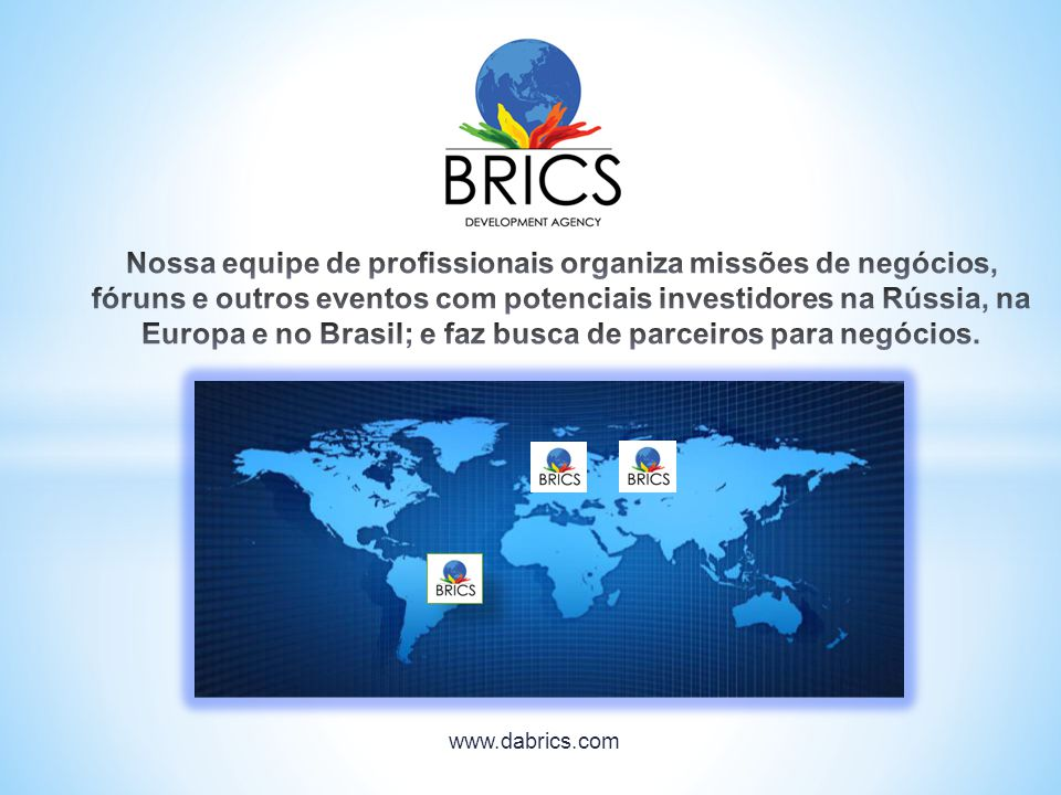 Nossa equipe de profissionais organiza missões de negócios, fóruns e outros eventos com potenciais investidores na Rússia, na Europa e no Brasil; e faz busca de parceiros para negócios.