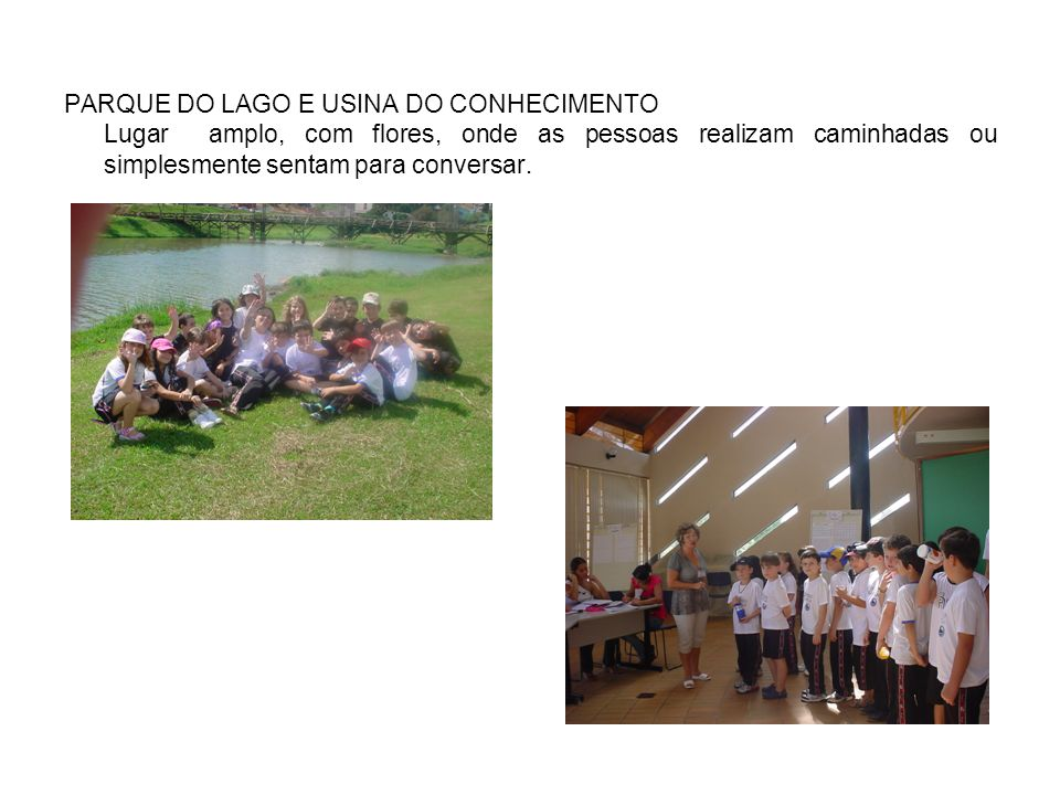 PARQUE DO LAGO E USINA DO CONHECIMENTO