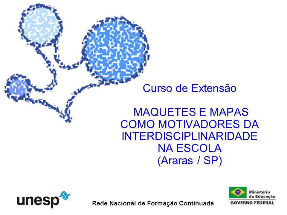 Curso de Extensão MAQUETES E MAPAS COMO MOTIVADORES DA INTERDISCIPLINARIDADE NA ESCOLA (Araras / SP)