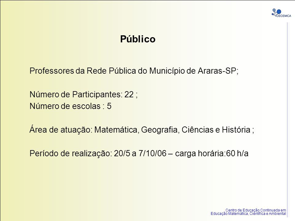 Público Professores da Rede Pública do Município de Araras-SP;