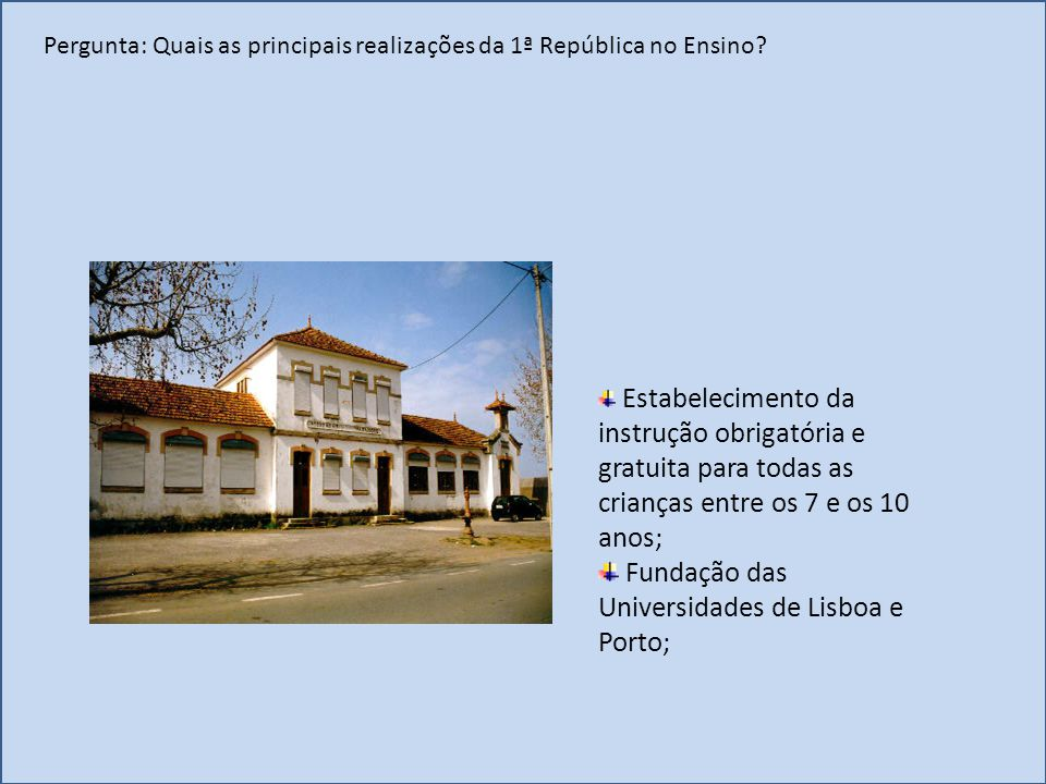 Fundação das Universidades de Lisboa e Porto;