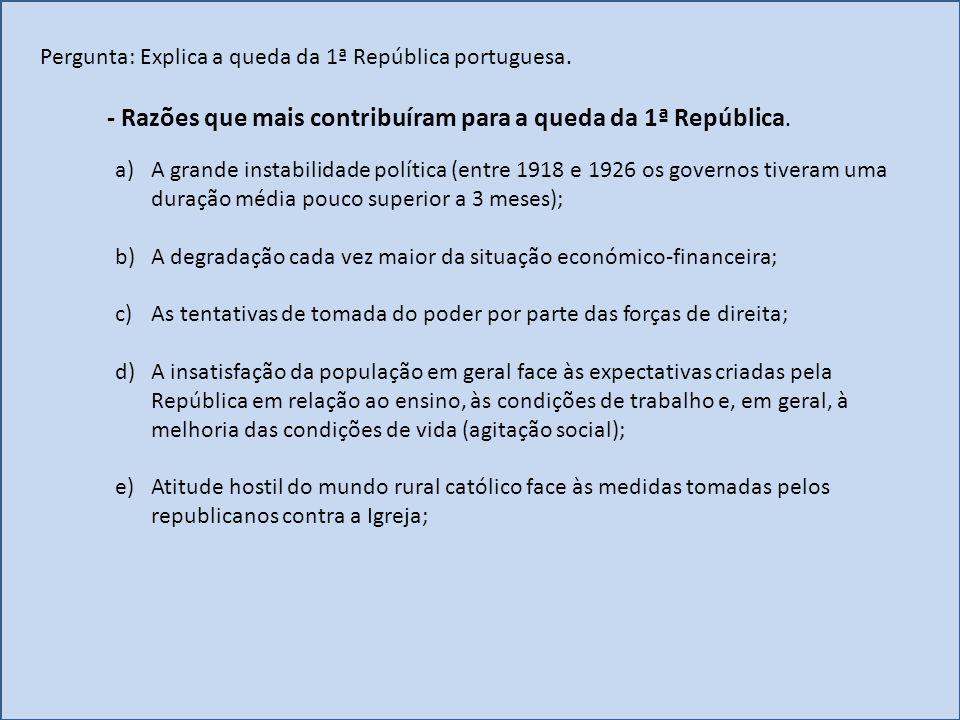 - Razões que mais contribuíram para a queda da 1ª República.
