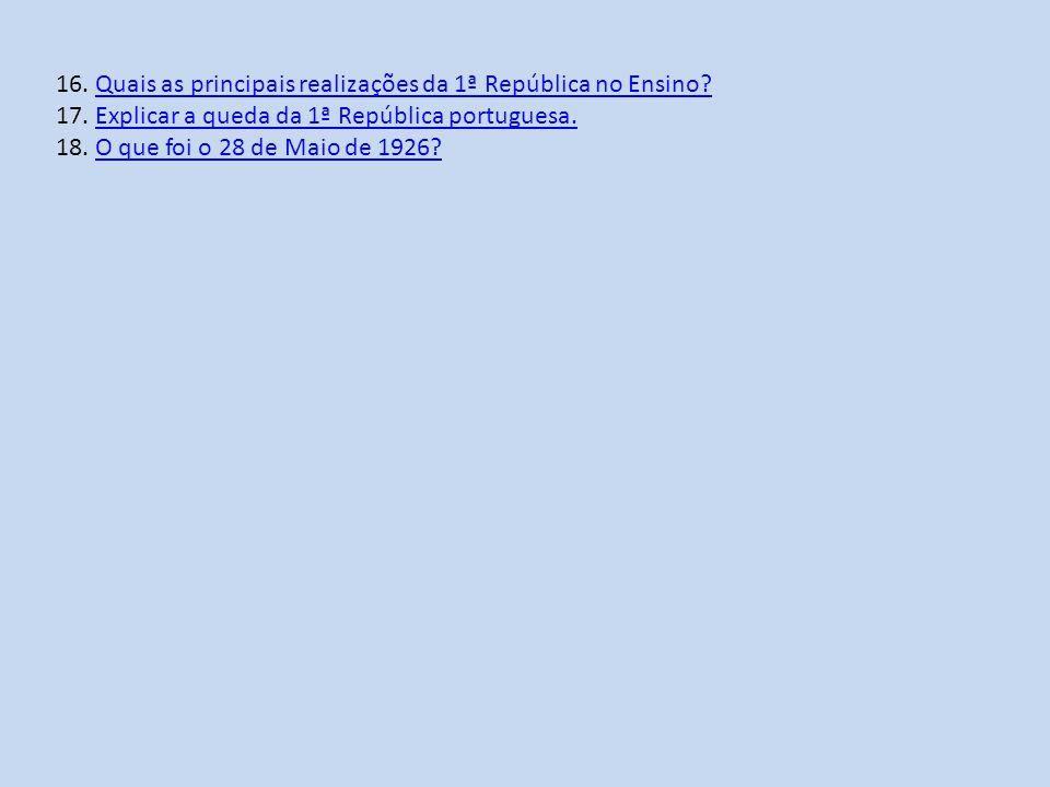 16. Quais as principais realizações da 1ª República no Ensino