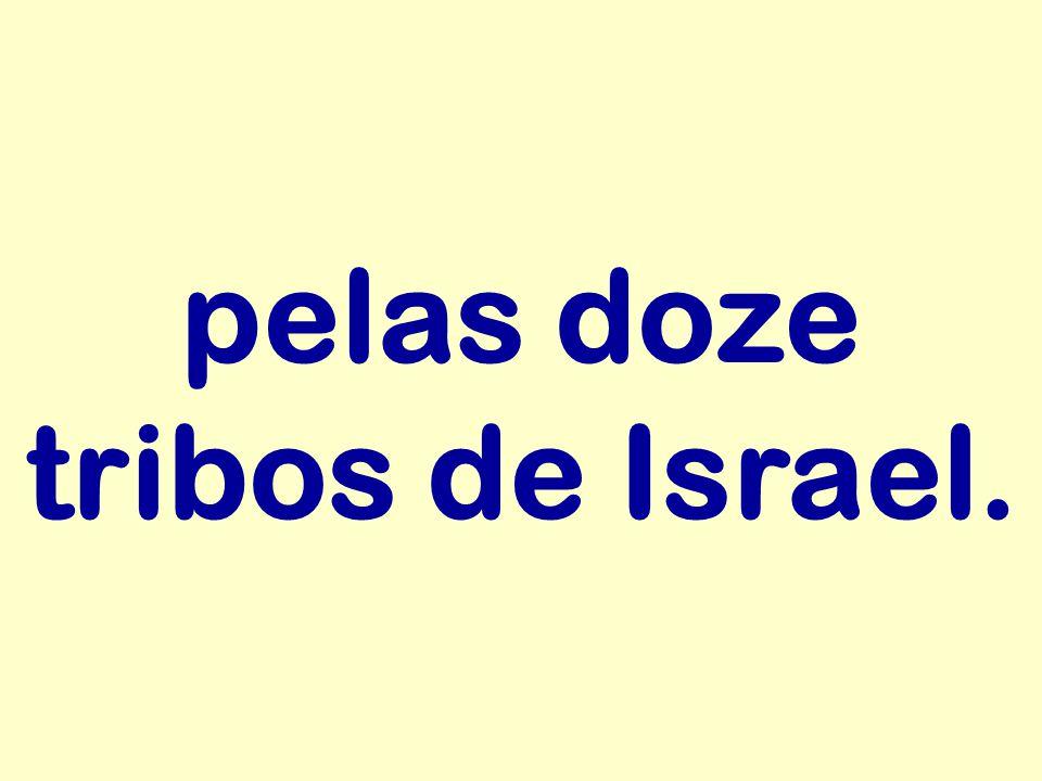 pelas doze tribos de Israel.
