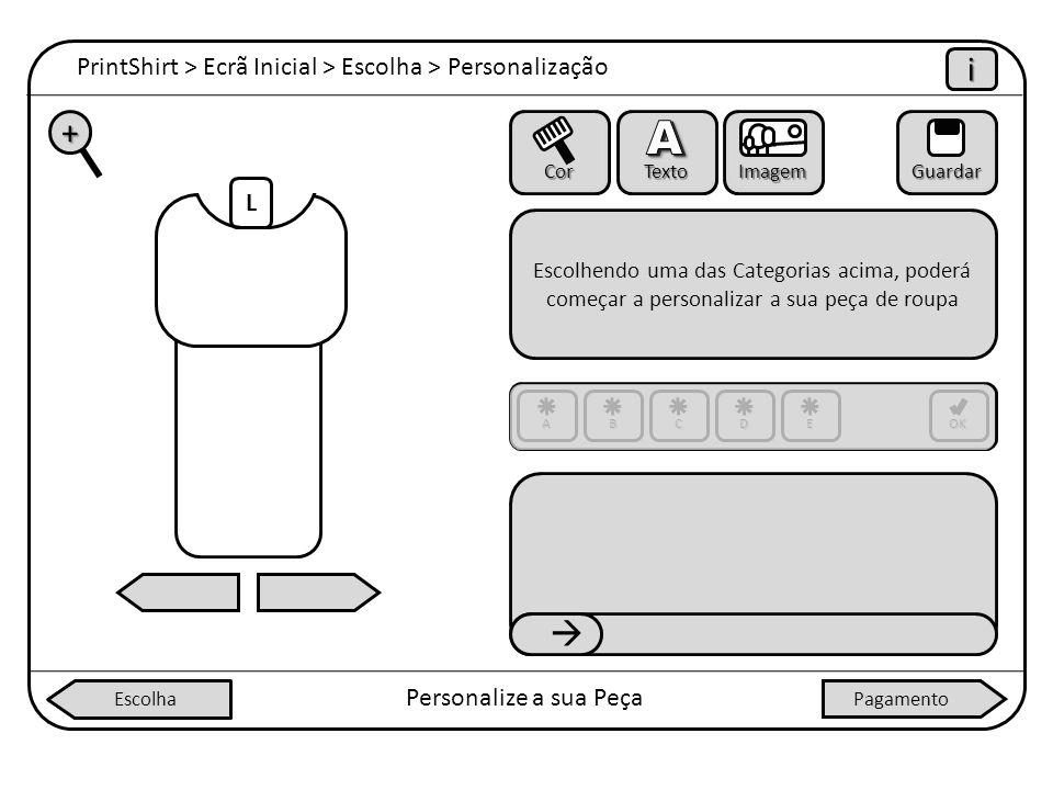 A i +  PrintShirt > Ecrã Inicial > Escolha > Personalização