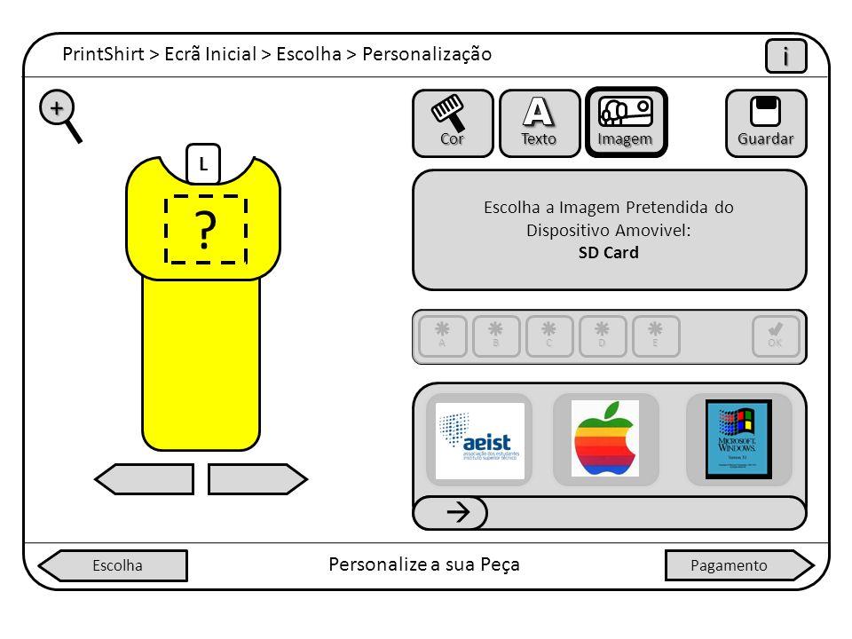 PrintShirt > Ecrã Inicial > Escolha > Personalização