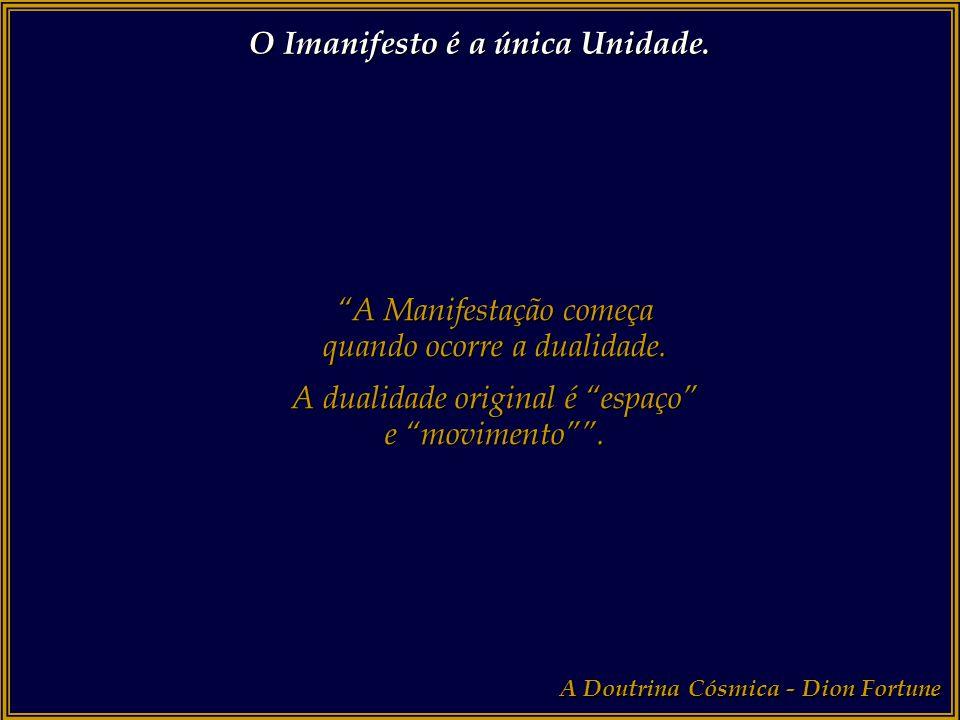 O Imanifesto é a única Unidade.