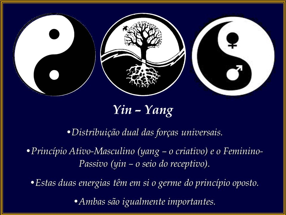 Yin – Yang Distribuição dual das forças universais.