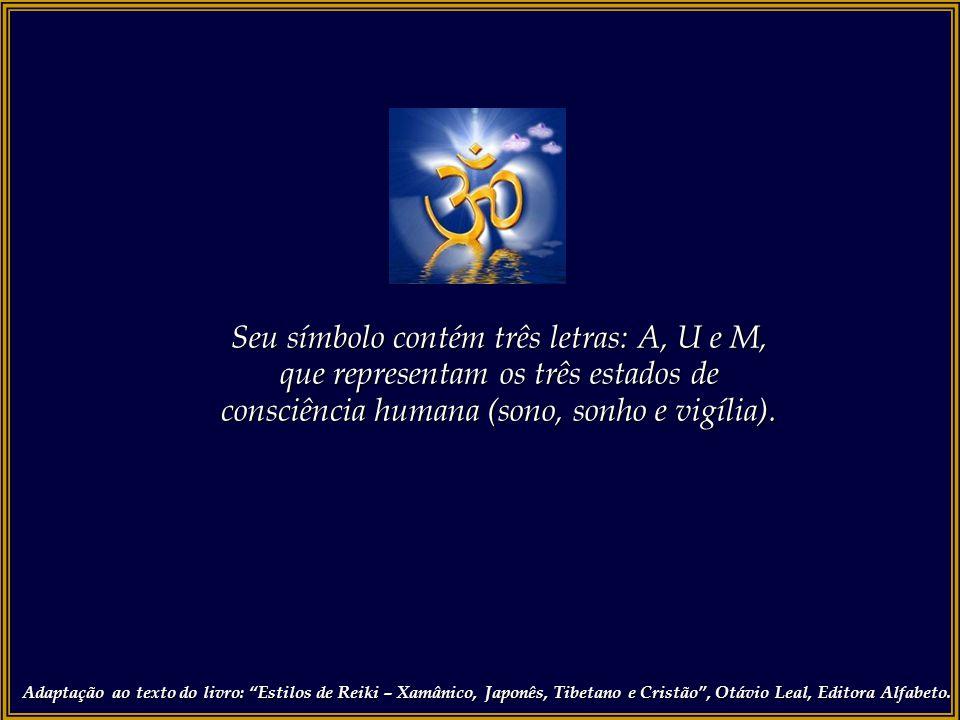 Seu símbolo contém três letras: A, U e M, que representam os três estados de consciência humana (sono, sonho e vigília).