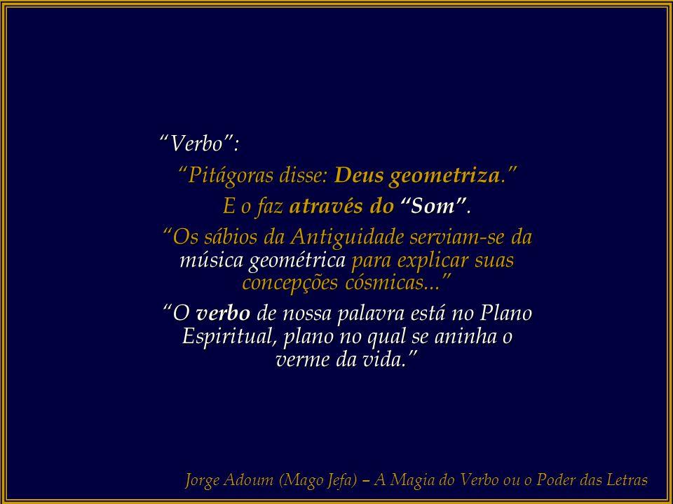 Pitágoras disse: Deus geometriza.