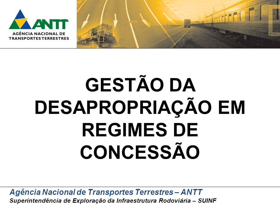 GESTÃO DA DESAPROPRIAÇÃO EM REGIMES DE CONCESSÃO