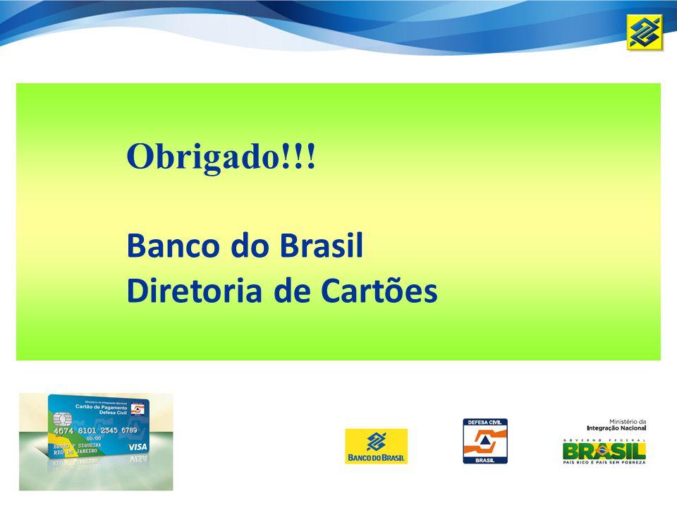 Obrigado!!! Banco do Brasil Diretoria de Cartões