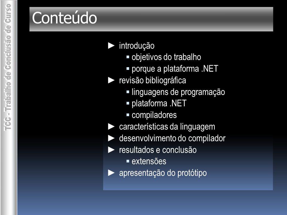 Conteúdo ► introdução objetivos do trabalho porque a plataforma .NET