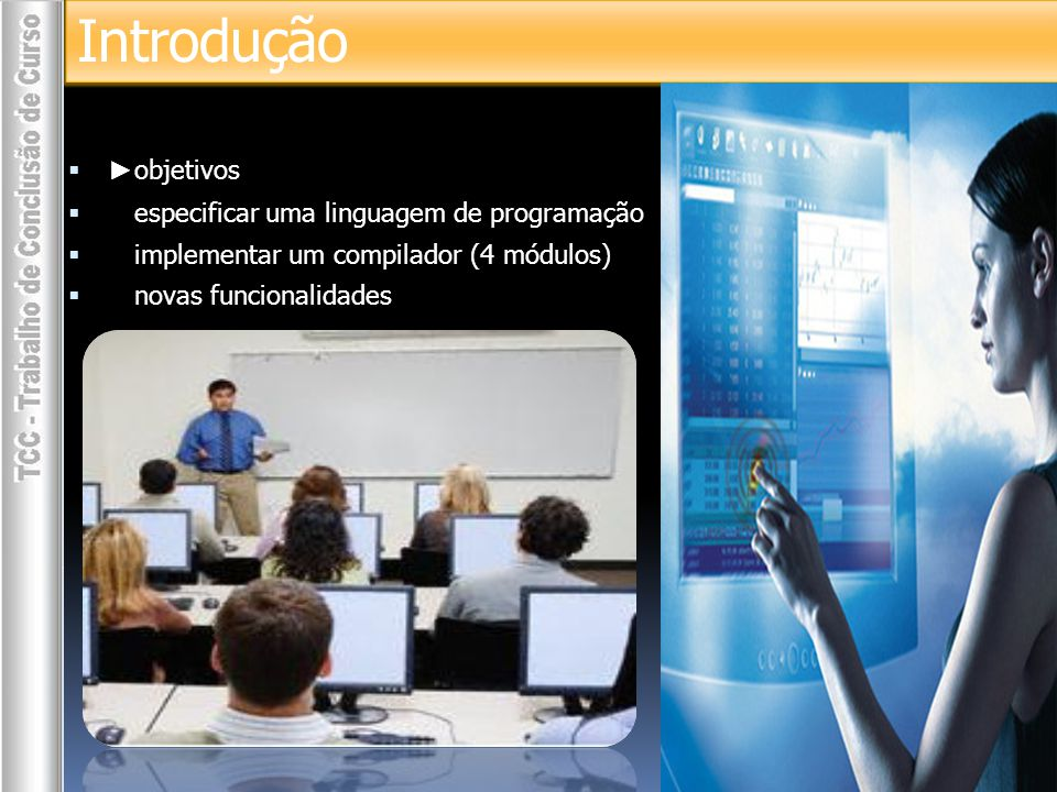 Introdução ►objetivos especificar uma linguagem de programação