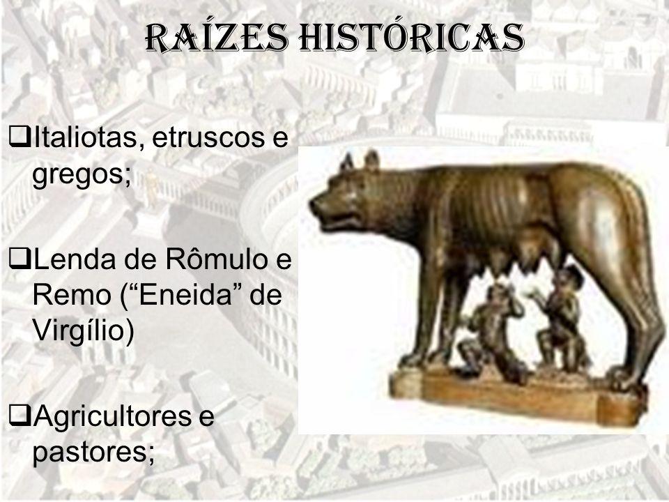 Raízes históricas Italiotas, etruscos e gregos;