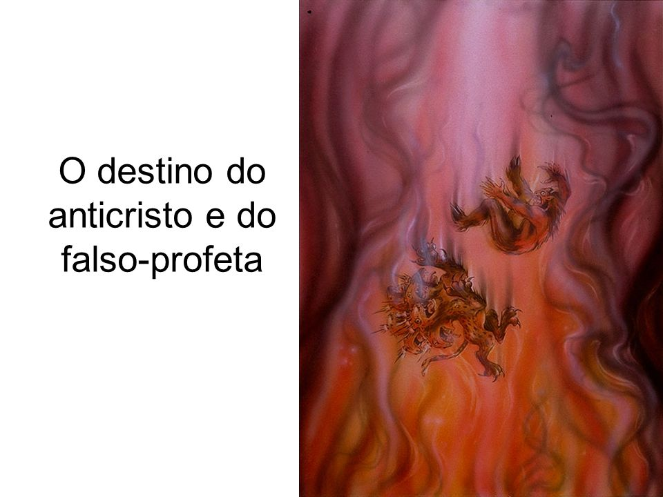O destino do anticristo e do falso-profeta