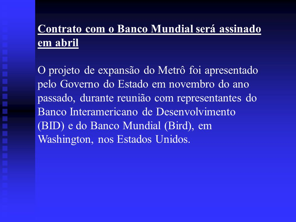 Contrato com o Banco Mundial será assinado em abril