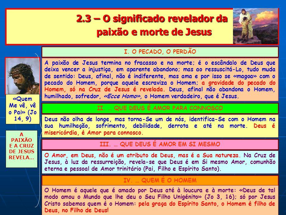 2.3 – O significado revelador da paixão e morte de Jesus