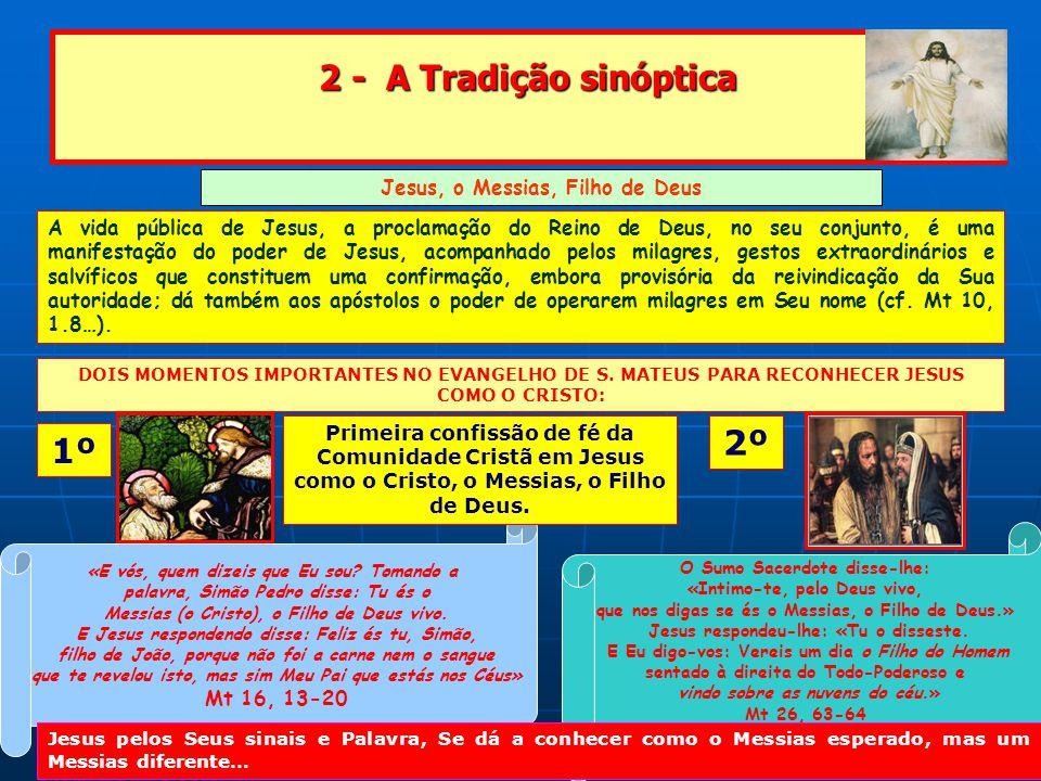 2 - A Tradição sinóptica 2º 1º Jesus, o Messias, Filho de Deus