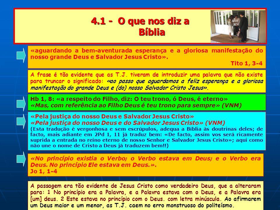4.1 - O que nos diz a Bíblia «aguardando a bem-aventurada esperança e a gloriosa manifestação do nosso grande Deus e Salvador Jesus Cristo».
