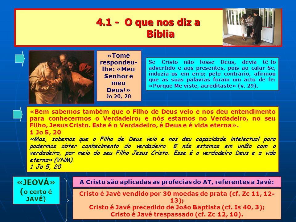 4.1 - O que nos diz a Bíblia «JEOVÁ» (o certo é JAVÉ)