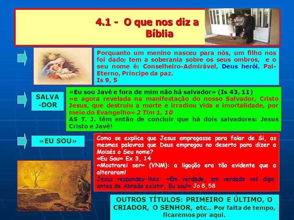 4.1 - O que nos diz a Bíblia SALVA-DOR «EU SOU»