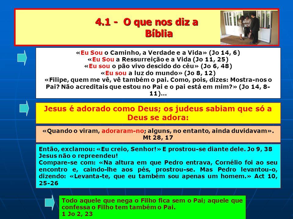 4.1 - O que nos diz a Bíblia «Eu Sou o Caminho, a Verdade e a Vida» (Jo 14, 6) «Eu Sou a Ressurreição e a Vida (Jo 11, 25)