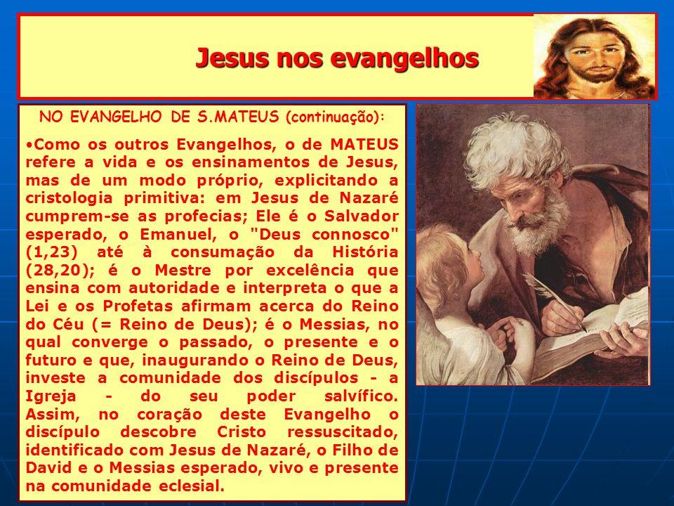 NO EVANGELHO DE S.MATEUS (continuação):