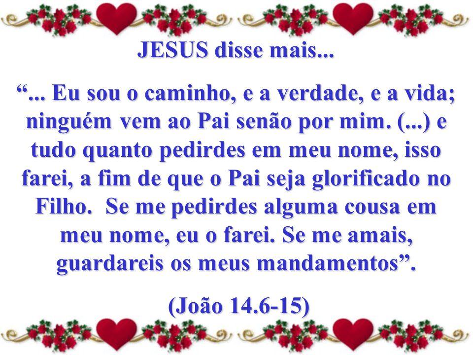 JESUS disse mais...