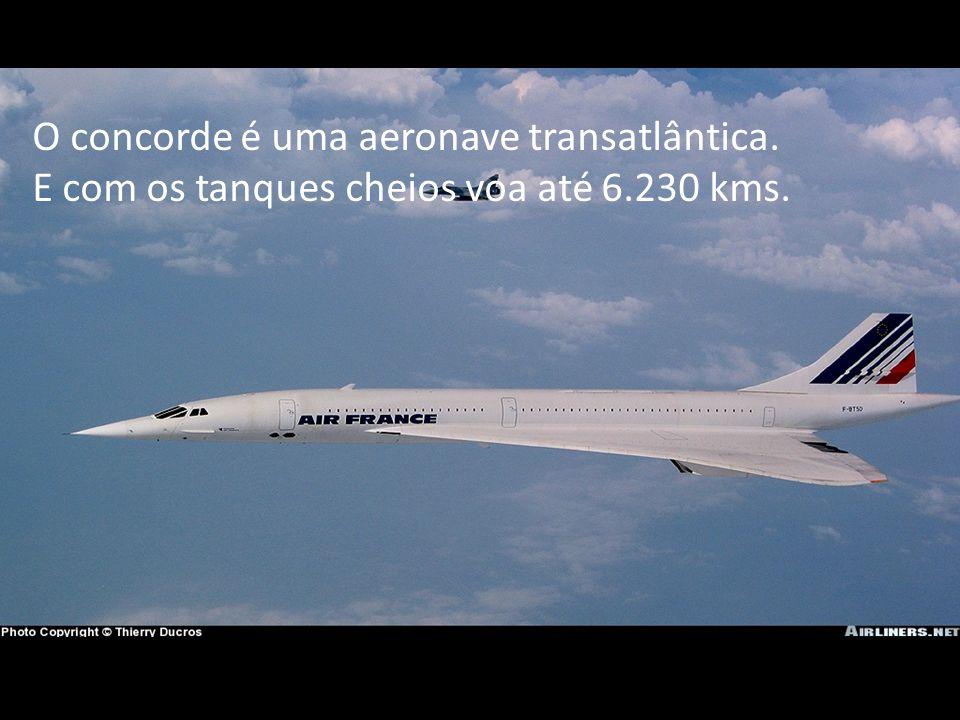 O concorde é uma aeronave transatlântica.