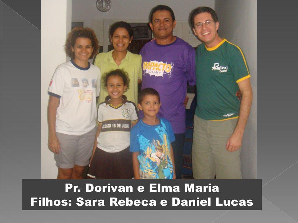 Filhos: Sara Rebeca e Daniel Lucas