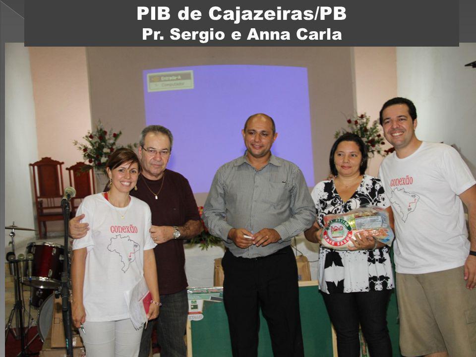 PIB de Cajazeiras/PB Pr. Sergio e Anna Carla