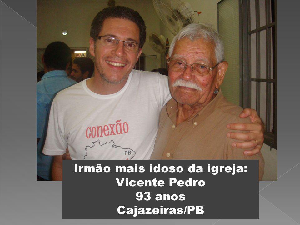 Irmão mais idoso da igreja: Vicente Pedro