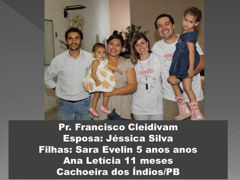 Pr. Francisco Cleidivam Esposa: Jéssica Silva
