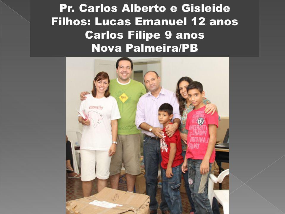 Pr. Carlos Alberto e Gisleide Filhos: Lucas Emanuel 12 anos