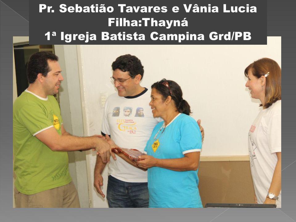 Pr. Sebatião Tavares e Vânia Lucia Filha:Thayná