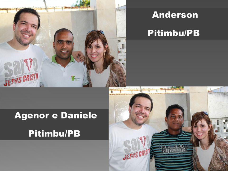 Anderson Pitimbu/PB Agenor e Daniele Pitimbu/PB
