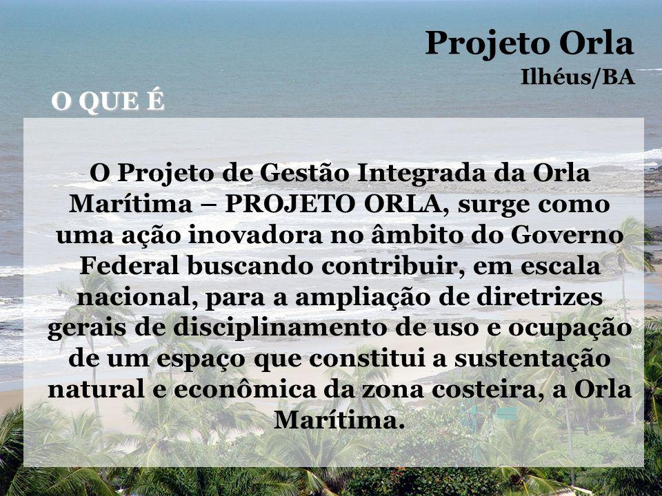 Projeto Orla Ilhéus/BA. O QUE É.