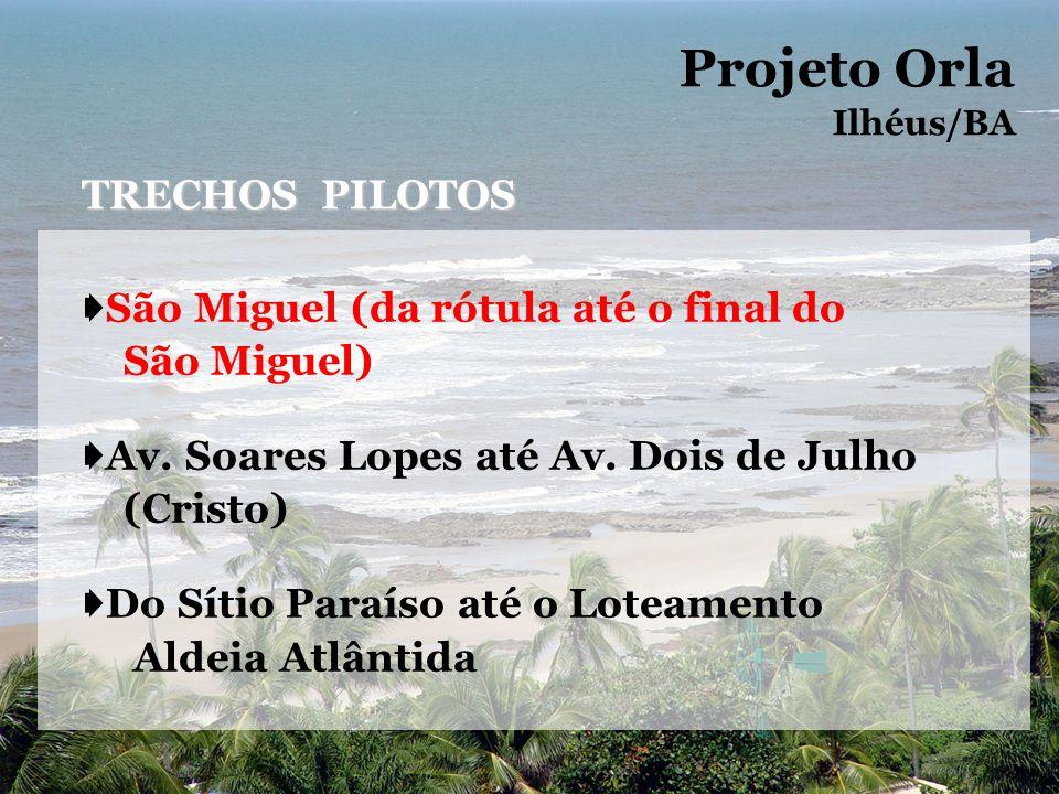 Projeto Orla TRECHOS PILOTOS ➧São Miguel (da rótula até o final do