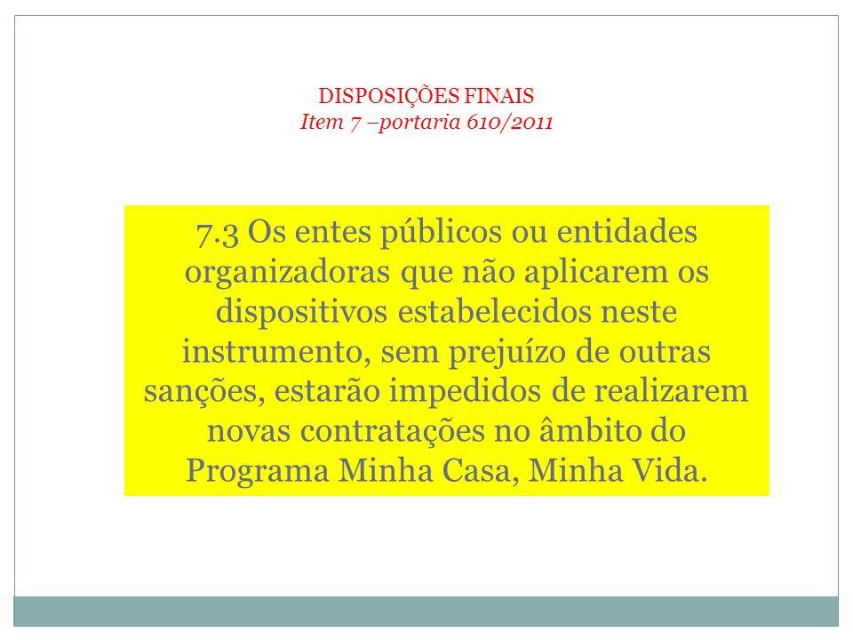 DISPOSIÇÕES FINAIS Item 7 –portaria 610/2011.