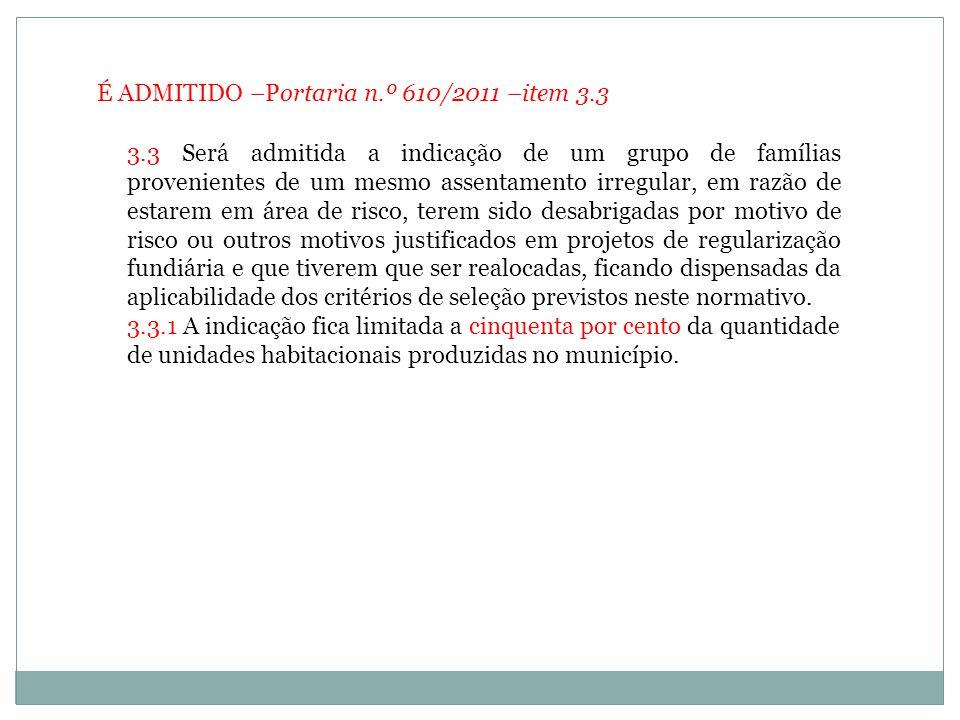 É ADMITIDO –Portaria n.º 610/2011 –item 3.3