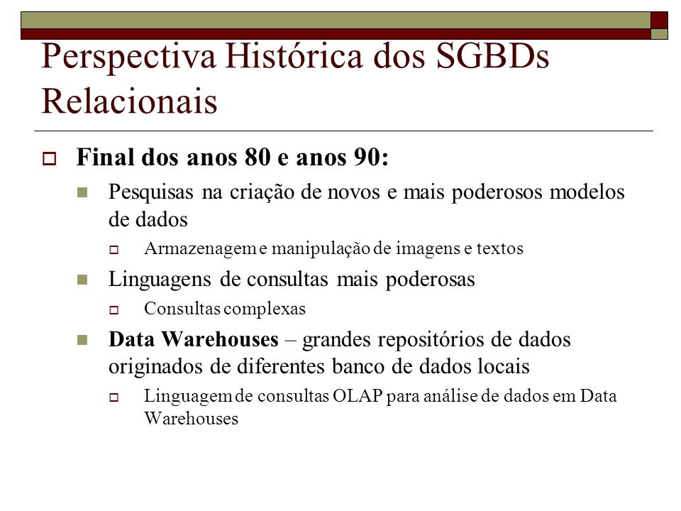 Perspectiva Histórica dos SGBDs Relacionais